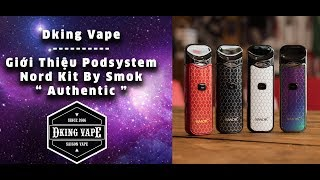 "Vlog 20: Giới Thiệu Nord Kit By Smok "" Podsystem "" - Dking Vape"