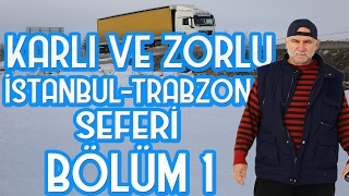 Karda Tir İle Trabzon Seferİ BÖlÜm 1