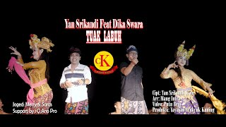 Yan Srikandi ft Dika Swara - TUAK LABUH