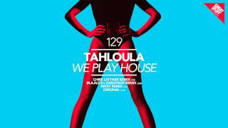 Tahloula - We Play House (M.A.N.D.Y.