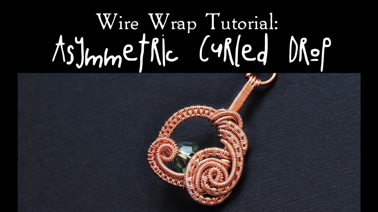 Wire Wrap Tutorial ASYMMETRIC CURLED DROP - YouTube