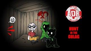 ADR Episode 120: Hunt in the Gulag