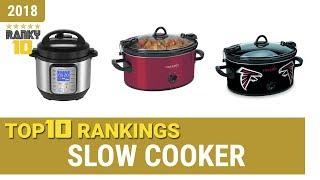 Best Slow Cooker Top 10 Rankings, Review 2018 & Buying Guide