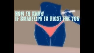 4 Questions to Decide If Smartlipo Is Right for You