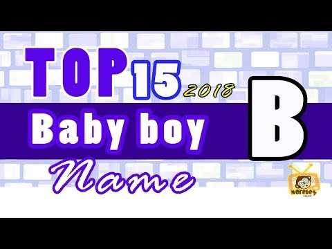 Baby Boy Names Start With B, 2018 's Top15, Unique Baby Names 2018