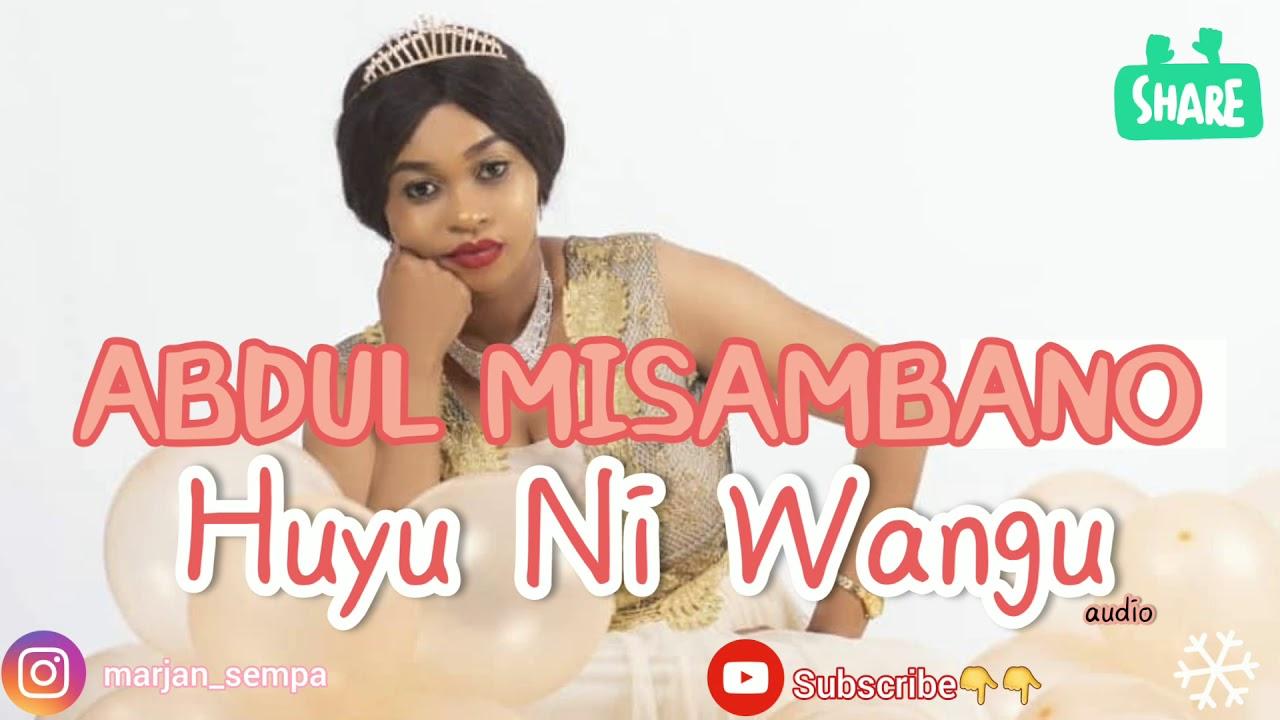 Download Taarab. Abdul Misambano - Huyu ni Wangu (AUDIO)