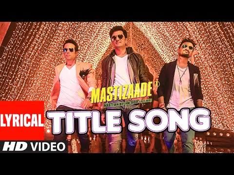 MASTIZAADE Title Song (LYRICAL VIDEO) | Riteish Deshmukh, Tusshar Kapoor, Vir Das| Meet Bros Anjjan