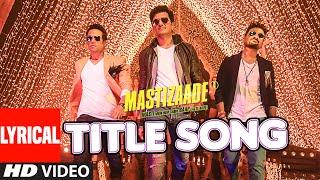 MASTIZAADETitle Song (LYRICAL VIDEO) | Riteish Deshmukh, Tusshar Kapoor, Vir D …