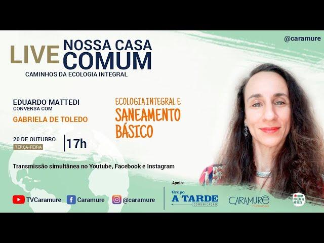 Saneamento básico na perspectiva da ecologia integral com: Gabriela de Toledo