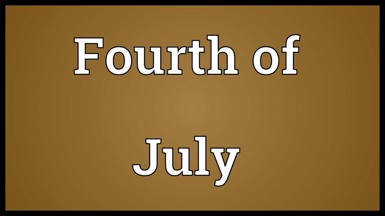 Fourth of july meaning youtube for What does 4th of july mean
