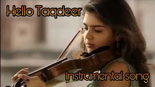 Hello taqdeer movie violin sound 💥💥 ||BGM extended || taqdeer movie instrumental song