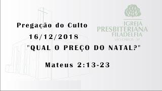 pregação 16/12/2018 (Qual o preço do natal?)
