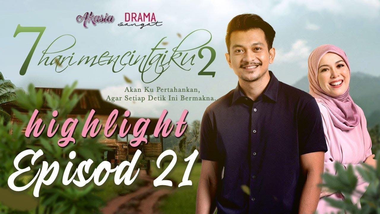 Download HIGHLIGHT: Episod 21 | 7 Hari Mencintaiku 2 (2020)
