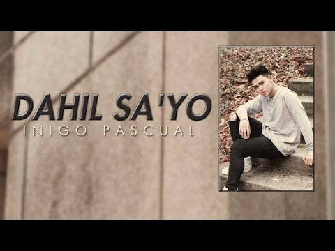 Inigo Pascual - Dahil Sa'yo (Audio)