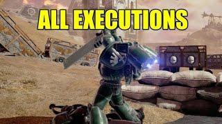 Warhammer Eternal Crusade: All Executions - VIOLENT!