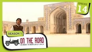 On The Road / Hai Maidan Tai Maidan - SE-1 - Ep-14 - Herat Province - Part-1
