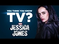 Jessica Jones - You Think You Know TV?