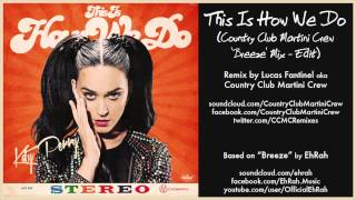Katy Perry - This Is How We Do (Country Club Martini Crew