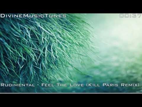 Rudimental - Feel The Love (Kill Paris Remix) (Dubstep) (HQ) (HD)