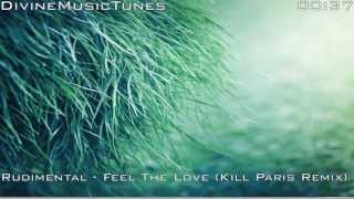 Rudimental - Feel The Love (Kill Paris Remix) (Dubstep) (HQ) (HD)