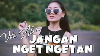Download lagu Jangan Nget Ngetan - Vita Alvia ( Official Music Video ANEKA SAFARI )