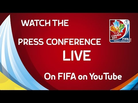 REPLAY: FIFA Women's World Cup Canada 2015™ - Press Conference