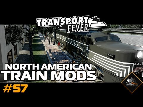 North American Train Mods | Transport Fever Lets Play mod custom map gameplay #57