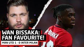 Aaron Wan-Bissaka: Fan Favourite! Greenwood To Start!   Man Utd 1-0 Inter Milan