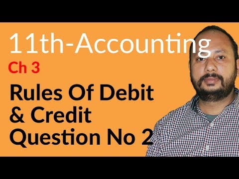 I.Com Part 1 Accounting,ch 3,lec 3,Question 2,Rules of Debit & Credit-Inter part 1 Accounting Ch 3