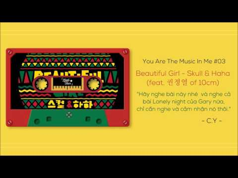 You Are The Music In Me #3 | Beautiful Girl - Skull, HaHa, Kwon Jeong Yeol (10cm)