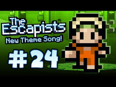 The Escapists: New Theme Song (Part 24)