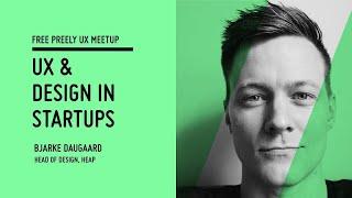 Preely UX Meetup - UX \u0026 Design in startups
