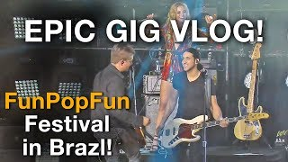 Gig Vlog - Playing on the big stage in Brazil! - Vevo FunPopFun Festival