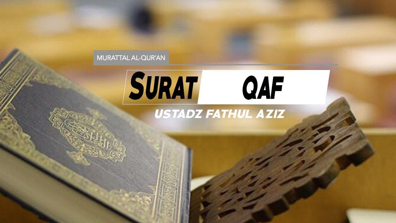 Surat Qaf 050 Ayat 1 Sd 26 Ustadz Fathul Aziz Lombok