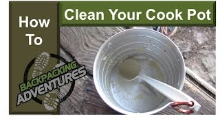 How To Clean Your Backpacking Cook Pot
