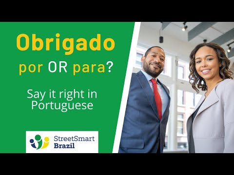 Portuguese Lesson: Por or Para? How to give thanks in Portuguese