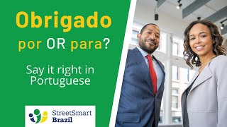 Baixar Portuguese Lesson: Por or Para? How to give thanks in Portuguese