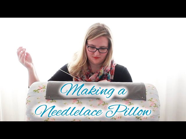Making a Needlelace Pillow and Stand