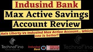 IndusInd Bank Max Active Savings Account Review | Axis Liberty Vs Indus Max Active Account 🔥🔥🔥