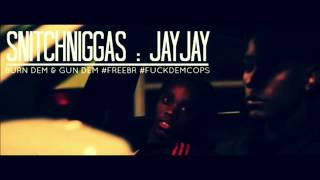 Jay Jay - Snitchniggas