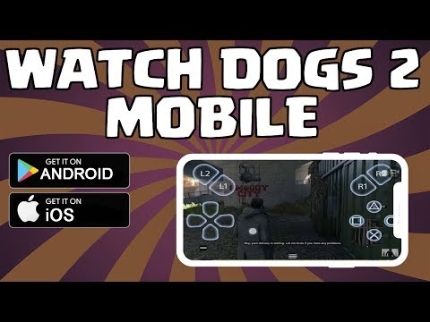 Watch Dogs 2 Mobile On Android And IOS!