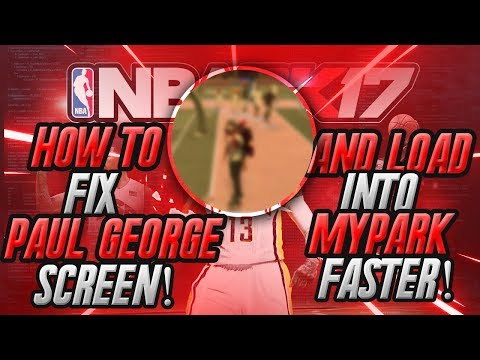 NEW WAY TO FIX PAUL GEORGE LOADING SCREEN IN NBA 2K17 AFTER PATCH 12! LOAD INTO MYPARK 2x FASTER🔥💯