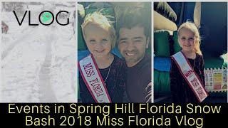 Events in Spring Hill Florida Snow Bash 2018 Miss Florida Vlog