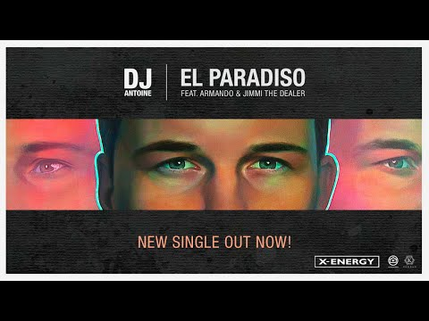 Dj Antoine Ft. Armando & Jimmi The Dealer - El Paradiso [OUT NOW]