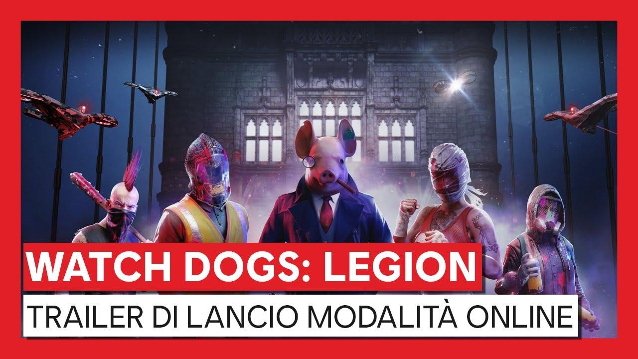 WATCH DOGS: LEGION TRAILER DI LANCIO MODALITÀ ONLINE