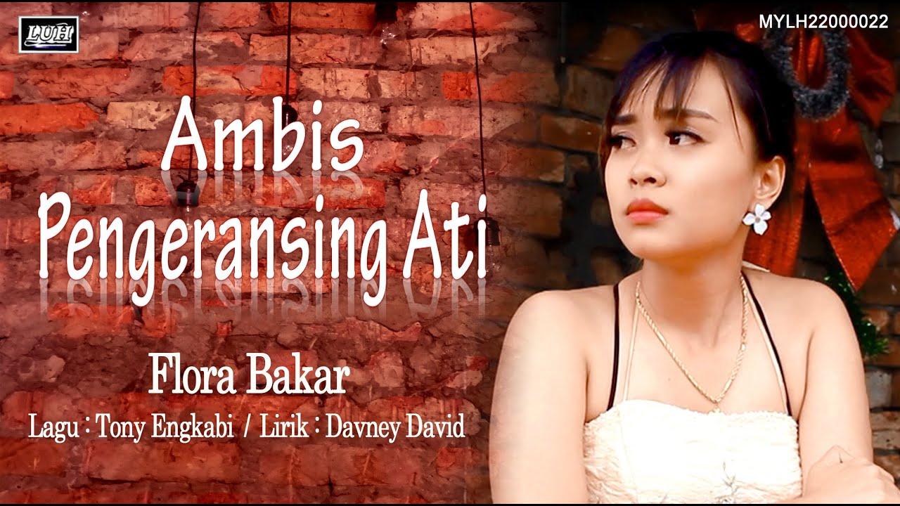 Flora Bakar_Ambis Pengeransing Ati (Official MV)