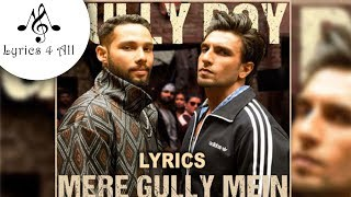 Mere Gully Mein   Gully Boy   Ranveer Singh, DIVINE & Naezy (Lyrics)