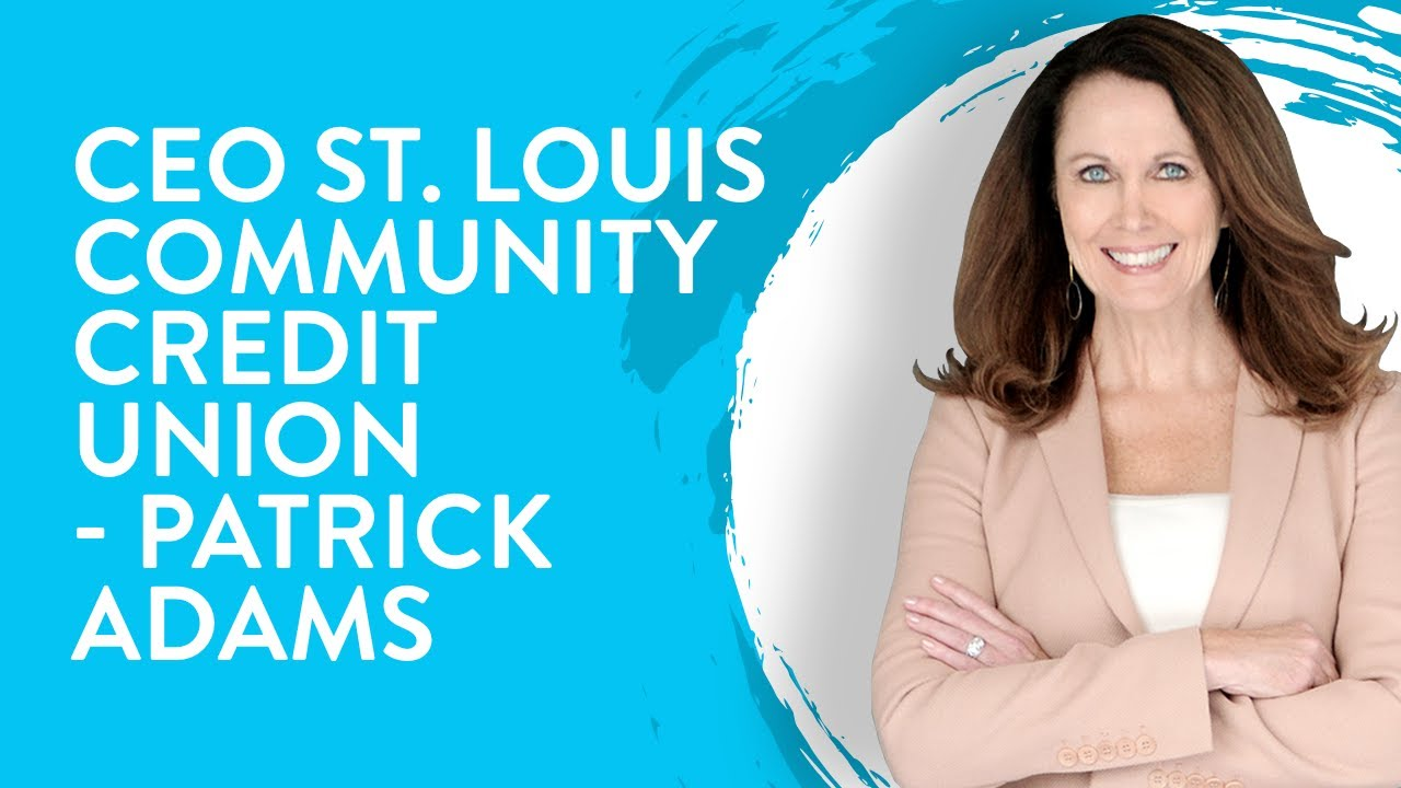 Ceo St Louis Community Credit Union Patrick Adams Youtube