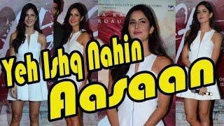 Katrina Kaif Said Her Yeh Ishq Nahi Aasan At Fitoor Trailer Launch