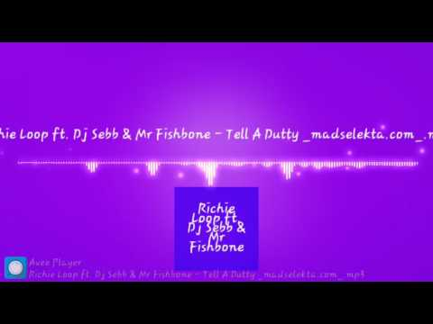 Richie loop ft  dj sebb & mr fishbone